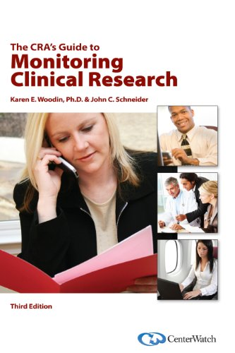 The CRA's Guide to Monitoring Clinical Research, Third Edition