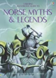 Norse Myths and Legends (Usborne Illustrated Guide)
