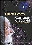 Conteur d'étoiles : Hubert Reeves, un rêveur qui se passionne pour la réalité |