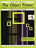 The Object Primer: The Application Developer's Guide to Object Orientation and the UML (0521785197) by Scott W. Ambler