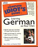 The Complete Idiot's Guide to Learning German on Your Own (0028619625) by Muller, Alice