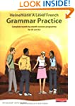 Heinemann A Level French Grammar Prac...