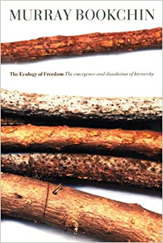 The Ecology of Freedom - Murray Bookchin
