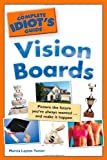 The Complete Idiots Guide to Vision Boards