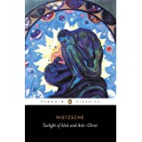 Twilight of  the Idols and The Anti-Christ (Penguin Classics)by Friedrich Nietzsche