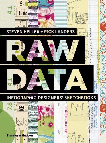 Raw Data: Infographic Designers' Sketchbooks, by Steven Heller, Rick Landers