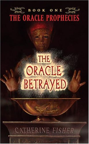 Cover of The Oracle Betrayed: Book One of The Oracle Prophecies