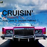 Cruisin' (A Tribute to Huey Lewis & Gwyneth Paltrow)