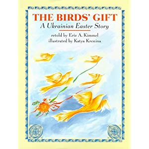 The Bird's Gift: A Ukrainian Easter Story