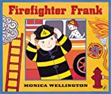 Firefighter Frank (0142401889) by Monica Wellington
