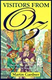 Visitors from Oz: The Wild Adventures of Dorothy, the Scarecrow, and the Tin Woodman (0312254377) by Martin Gardner