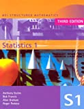 MEI Statistics 1 3rd Edition: v. 1 (MEI Structured Mathematics (A+AS Level))