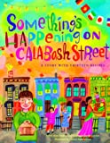 img - for Something's Happening on Calabash Street: A Story with Thirteen Recipes book / textbook / text book