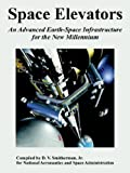 Space Elevators: An Advanced Earth-Space Infrastructure for the New Millennium (1410225518) by NASA