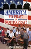 America: To Pray or Not to Pray