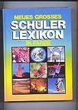 Neues Grosses Schülerlexikon in Farbe,