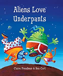 "Cover of ""Aliens Love Underpants"""