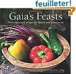Gaia's Feasts: New Vegetarian Recipes...