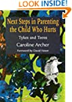 Next Steps in Parenting the Child Who...