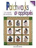 echange, troc Martine Routier - Patchworks et appliqués : Un monde de tendresse