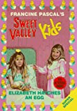 Elizabeth Hatches an Egg (Sweet Valley Kids) (0553483404) by Pascal, Francine