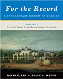 img - for For the Record: A Documentary History of America: From First Contact through Reconstruction (Fifth Edition) (Vol. 1) book / textbook / text book