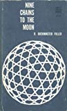 Nine Chains to the Moon (0809350297) by Fuller, R. Buckminster
