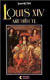 echange, troc Jean Autin - Louis XIV, architecte