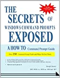 Joseph Jassey The Secrets of Windows Command Prompts Exposed