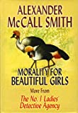 Morality for Beautiful Girls (1585473308) by Smith, Alexander McCall