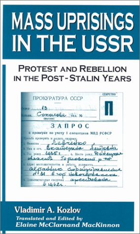 Mass Uprisings in the USSR: Protest and Rebellion in the Post-Stalin Years (The New Russian History)