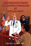 img - for Whistleblower Doctor--The Politics and Economics of Pain and Dying by David Keith Cundiff (2011-04-25) book / textbook / text book