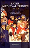 Later Medieval Europe: 1250-1520: From St. Louis to Luther (From St Louise to Luther)