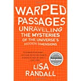 Warped Passages: Unraveling the Mysteries of the Universe's Hidden Dimensionsby Lisa Randall