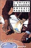 echange, troc Abigail Padgett - L'enfant du silence