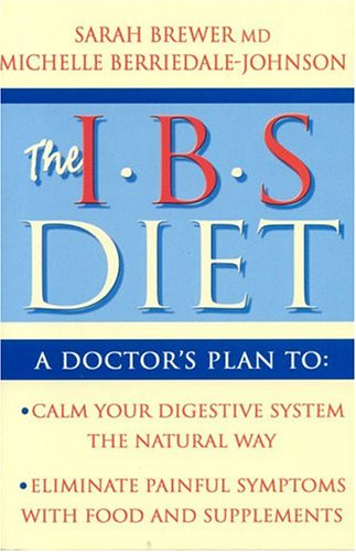 The IBS Diet: Reduce Pain and Improve Disgestion the Natural Way (Eat to Beat) PDF
