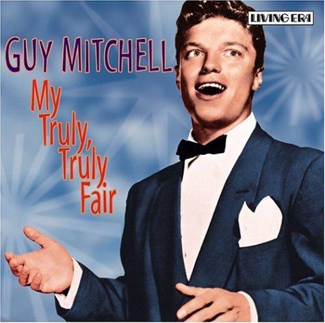 Guy Mitchell - My Truly, Truly Fair - Zortam Music