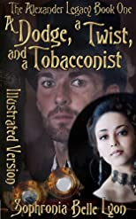 Illustrated Dodge a Twist and a Tobacconist (The Illustrated Alexander Legacy)