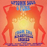 echange, troc Various Artists - Uptown Soul & Funk From the Nashville Indies