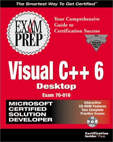 MCSD Visual C++ 6 Desktop Exam Prep with CDROM