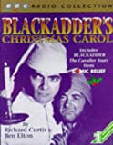 Blackadder's Christmas Carol: Includes Comic Relief Blackadder - The Cavalier Years (BBC Radio Collection) (0563389885) by Elton, Ben