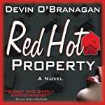 Red Hot Property: The Red Hot Novels, Book 1 | Devin O'Branagan