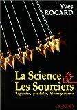 echange, troc Yves Rocard - Science et les sourciers : Baguettes, pendules, biomagnétisme