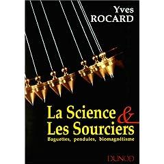 Science et les sourciers : Baguettes, pendules, biomagnétisme