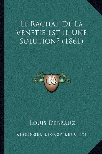 Le Rachat de La Venetie Est Il Une Solution? (1861)
