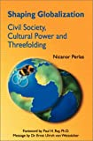 Shaping Globalization: Civil Society, Cultural Power and Threefolding