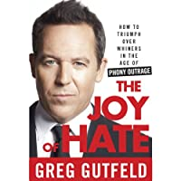 The Joy of Hate: How to Triumph over Whiners in the Age of Phony Outrage (       UNABRIDGED) by Greg Gutfeld Narrated by Steve Kramer