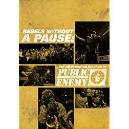Public Enemy - Rebels Without A Pause: The Induction Celebration Of Public Enemy