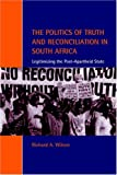The Politics of Truth and Reconciliation in South Africa: Legitimizing the Post-Apartheid State (Cambridge Studies in Law and Society)