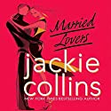 Married Lovers (       UNABRIDGED) by Jackie Collins Narrated by uncredited